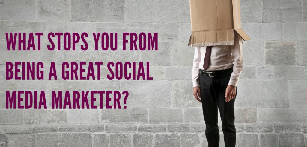What is stopping you from being a great social media marketer