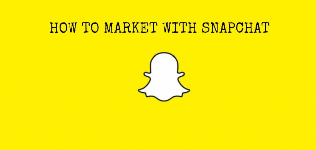 How to market with Snapchat