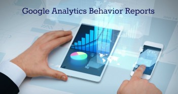 Google analytics behavior reports in your marketing